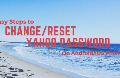 Steps to Change Yahoo Password over iOS and Android Smartphones