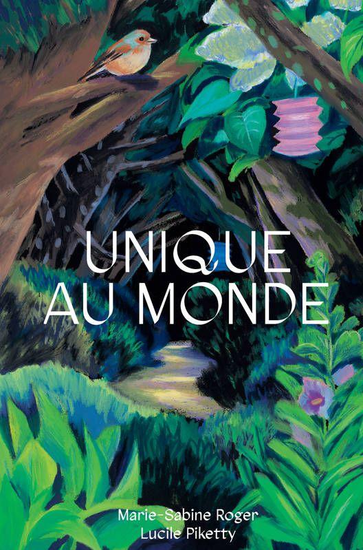 [LES COUPS DE CŒUR DE L'ÉTÉ] Unique au Monde / Marie-Sabine Roger, ill. Lucile Piketty - Thierry Magnier