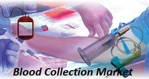 A Comprehensive Analysis for Blood Collection Market