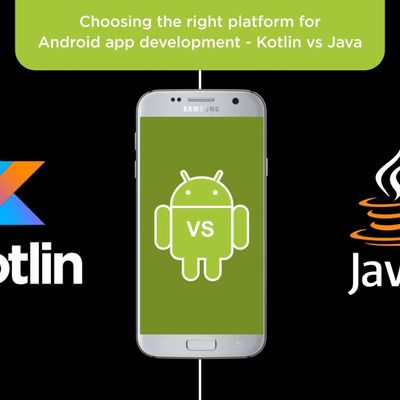 CHOOSING THE RIGHT PLATFORM FOR ANDROID APP DEVELOPMENT – KOTLIN VS. JAVA