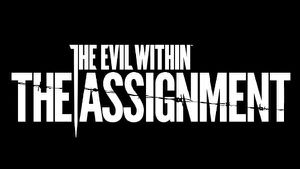 THE EVIL WITHIN : THE ASSIGNMENT A DATE DE SORTIE