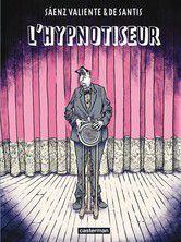 L'hypnotiseur ** à *** de Juan Saenz Valiente & Pablo de Santis (2010)
