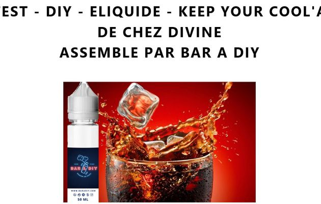 Test - Eliquide - Keep Your Cool'a de chez Divine