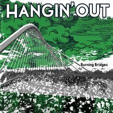 Hangin'Out - Burning Bridges