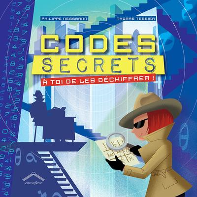 Codes secrets. A toi de les déchiffer!