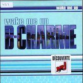 B-CHARME - WAKE ME UP ((DANCE Winter 1998 1999)