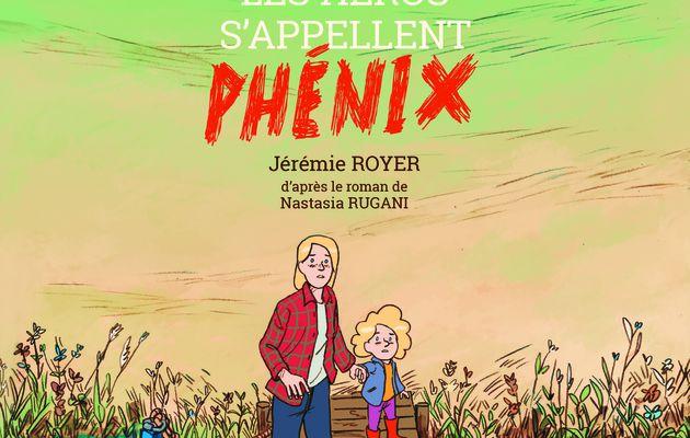 Tous les héros s'appellent Phénix - Jérémie Royer & Nastasia Rugani