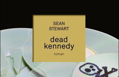 Fiche n° 901 : Dead Kennedy de Sean Stewart