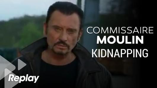 """Comissaire Moulin, police judiciaire """"Kidnapping"""" avec Johnny Hallyday"""