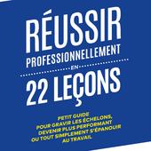 Réussir professionnellement en 22 leçons