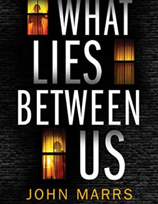 [PDF] Download What Lies Between Us By John Marrs Full Paperback READ ONLINE