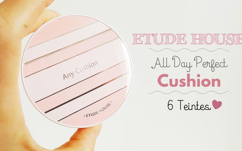 K-Beauty - Cushion All Day Perfect Etude House en 6 teintes !