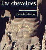 Coup de cœur - Benoît Séverac : Les chevelues - Le blog de Claude LE NOCHER