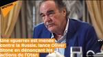 Une «guerre» est menée contre la Russie, lance Oliver Stone en dénonçant les actions de l'Otan