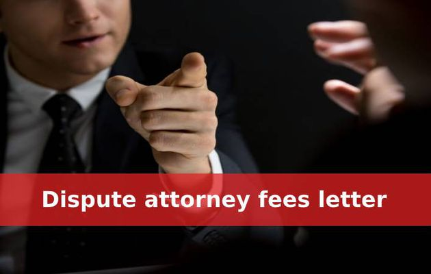 Dispute attorney fees letter