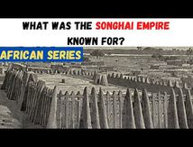 Sankofa Pan African Series - What was the Songhai empire known for ?