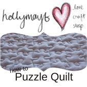 hollymayb: How I did it - Puzzle Quilting