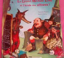 Chut les enfants lisent : Le Grand Méchant Loup et l'école des affreux!