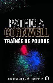 """""""Trainée de poudre"""", Patricia Cornwell"""