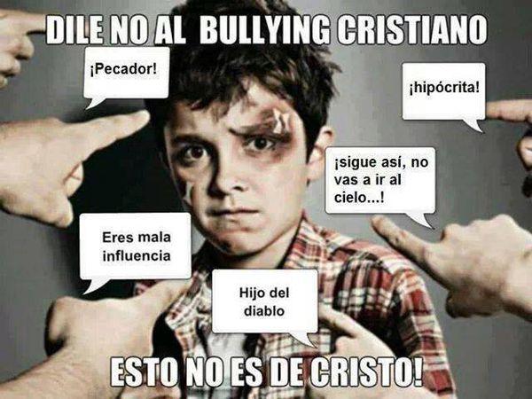 DILE NO AL BULLYING CRISTIANO(ACUSACIONES Y PERSECUCION DE PERSONAS DENTRO DEL INTERNET Y FUERA DE EL)