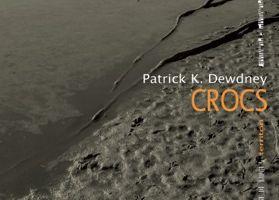 Crocs, Patrick K. Dewdney, La Manufacture de Livres, Ecorce Editions, Collection Territori, 2015