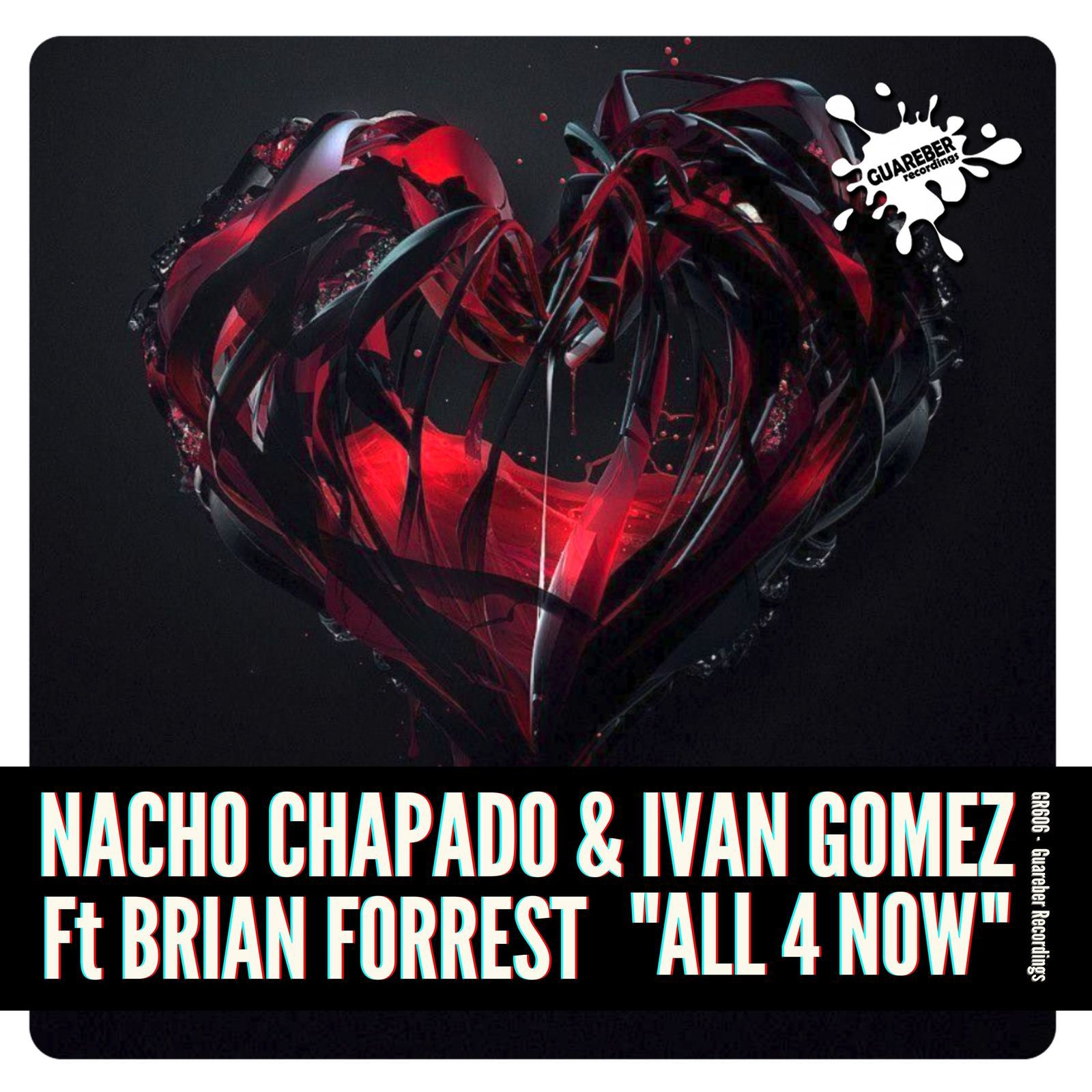 GR606 Nacho Chapado & Ivan Gomez Ft Brian Forrest - All 4 Now (Original Mix)