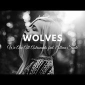 We Are All Astronauts feat. Ellena Soule - Wolves