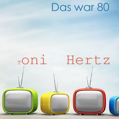 Tony Hertz – Das war 80