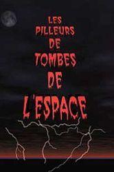Les Pilleurs de Tombes de l'Espace