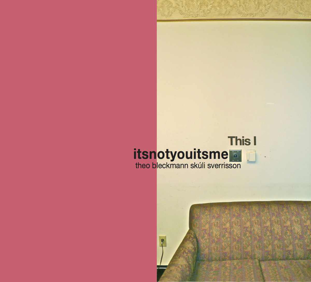 itsnotyouitsme - This I