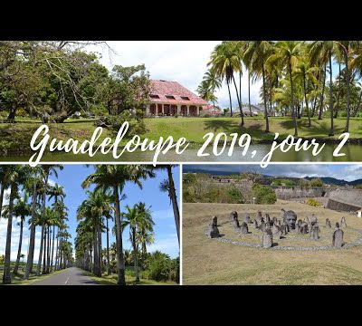Guadeloupe 2019 - jour 2 -