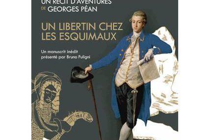 Péan, un libertin breton en Guyane et chez les Inuits
