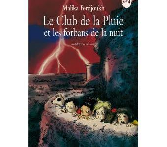 Le Club de la pluie et les forbans de la nuit Malika Ferdjouck