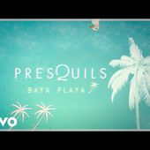 Presquils - Baya Playa (Audio + paroles)