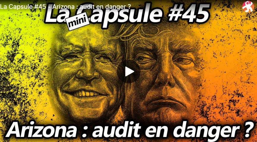 La Capsule #45 - #Arizona : audit en danger ?