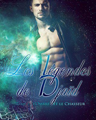 Lara Lee a lu les légendes de Djaïd tome 2 L'Ombre et le Chasseur de Ysaline Fearfaol