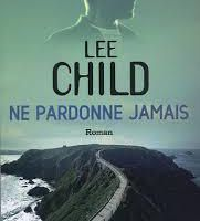 Lee Child – Ne pardonne jamais