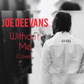 Halsey - Without Me(Joe Deevans Cover)