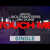 49ers X Bootmasters X BK Duke - Touch Me