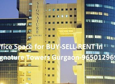 Office Space for BUY-SELL-RENT In Unitech Signature Towers Gurgaon || 9650129697