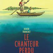 Le chanteur perdu, de la série de bande dessinée Le chanteur perdu, de Tronchet - - Éditions Dupuis