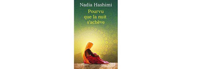 Pourvu que la nuit s'achève- Nadia Hashimi