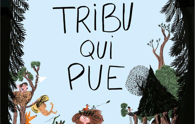 La tribu qui pue - Elise Gravel et Magali Le Huche