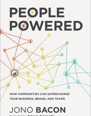(PDF) Download People Powered: How Communities Can Supercharge Your Business, Brand, and Teams By Jono Bacon PDF Online Unlimited