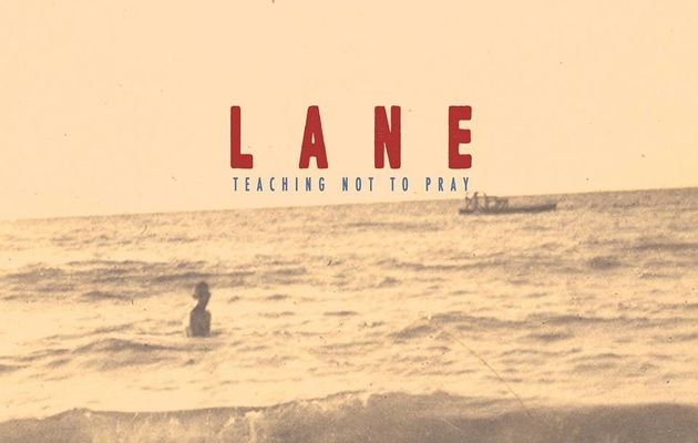 LANE - Teaching Not To Pray