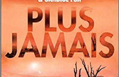 *PLUS JAMAIS* James Patterson et Candice Fox* Éditions L'Archipel, distribué par LP Conseils* par Cathy Le Gall*