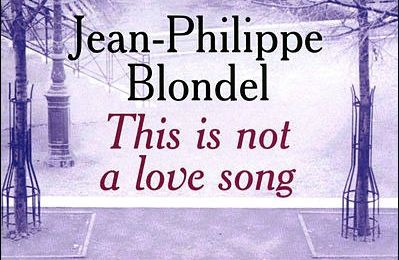This is not a love song, de Jean-Philippe Blondel