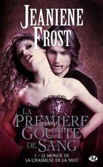 ¤ Le monde de la Chasseuse de la Nuit, Tome 1: La première goutte de sang, de Jeaniene Frost ¤