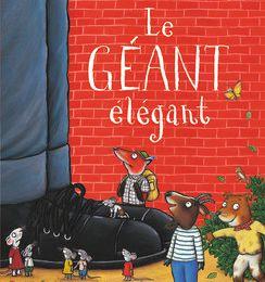 Le géant élégant / Julia Donaldson, ill. Axel Scheffler - Gallimard jeunesse