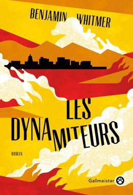 Les dynamiteurs, Benjamin Whitmer, éditions Gallmeister